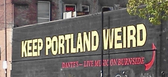 Yes! Keep Portland Weird!